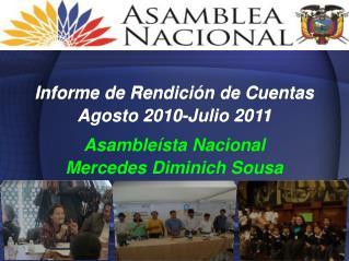 Informe de Rendici n de Cuentas Agosto 2010-Julio 2011  Asamble sta Nacional Mercedes Diminich Sousa