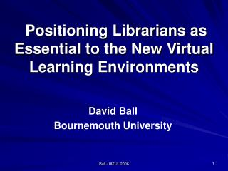 Positioning Librarians as Essential to the New Virtual Learning Environments