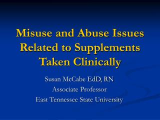 Misuse and Abuse Issues Related to Supplements Taken Clinically
