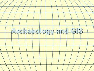 Archaeology and GIS