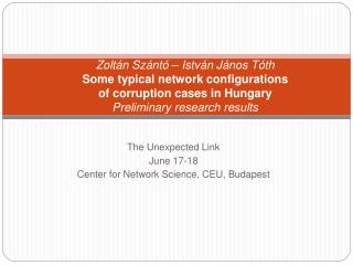Zolt n Sz nt    Istv n J nos T th  Some typical network configurations  of corruption cases in Hungary Preliminary resea