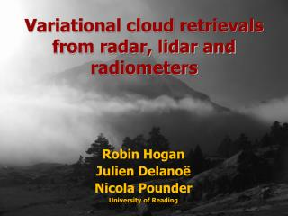 Robin Hogan Julien Delano  Nicola Pounder University of Reading