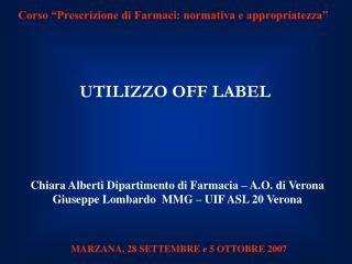 Chiara Alberti Dipartimento di Farmacia   A.O. di Verona Giuseppe Lombardo  MMG   UIF ASL 20 Verona