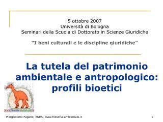 La tutela del patrimonio ambientale e antropologico:  profili bioetici