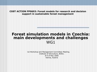 Forest simulation models in Czechia: main developments and challenges  WG1