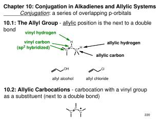 Chapter 10: Conjugation in Alkadienes and Allylic Systems  Conjugation: a series of overlapping p-orbitals  10.1: The Al