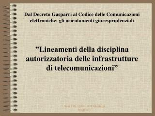 Dal Decreto Gasparri al Codice delle Comunicazioni elettroniche: gli orientamenti giuresprudenziali     Lineamenti della