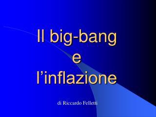 Il big-bang e l inflazione