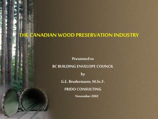 THE CANADIAN WOOD PRESERVATION INDUSTRY