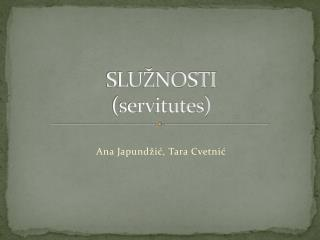 SLU NOSTI servitutes