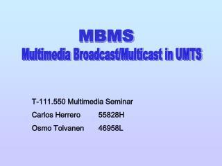 T-111.550 Multimedia Seminar Carlos Herrero 55828H Osmo Tolvanen 46958L