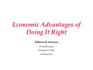 Economic Advantages of  Doing It Right