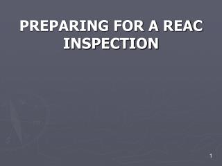 PREPARING FOR A REAC  INSPECTION