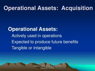 Operational Assets:  Acquisition