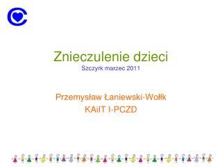 Znieczulenie dzieci Szczyrk marzec 2011