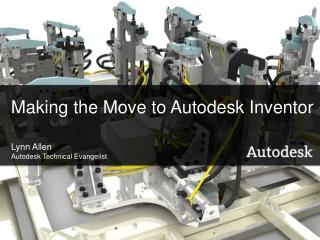 Making the Move to Autodesk Inventor