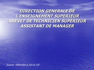 DIRECTION GENERALE DE L ENSEIGNEMENT SUPERIEUR BREVET DE TECHNICIEN SUP RIEUR ASSISTANT DE MANAGER
