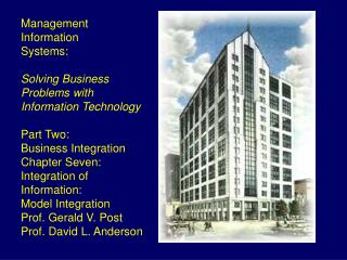 Management  Information  Systems:  Solving Business  Problems with  Information Technology  Part Two: Business Integrati