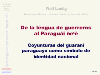 Wolf Lustig   Romanisches Seminar   Johannes Gutenberg-Universit t   Mainz