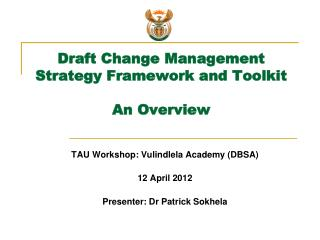 Draft Change Management Strategy Framework and Toolkit  An Overview