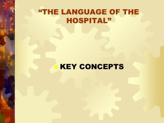 THE LANGUAGE OF THE HOSPITAL