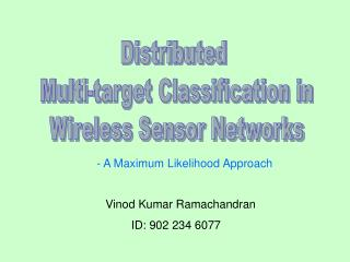 Distributed  Multi-target Classification in Wireless Sensor Networks