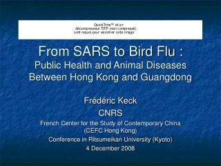 From SARS to Bird Flu : Public Health and Animal Diseases Between Hong Kong and Guangdong