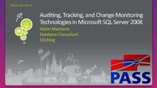 Auditing, Tracking, and Change Monitoring Technologies in Microsoft SQL Server 2008