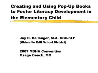 Creating and Using Pop-Up Books to Foster Literacy Development in the Elementary Child