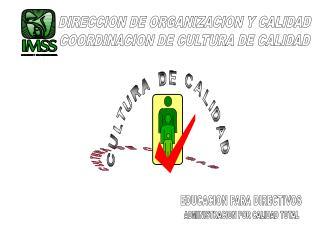 DIRECCION DE ORGANIZACION Y CALIDAD COORDINACION DE CULTURA DE CALIDAD