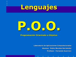 Laboratorio de Aplicaciones Computacionales Alumno:  Pedro Morales Hern ndez Profesor:  Fernando Guerrero