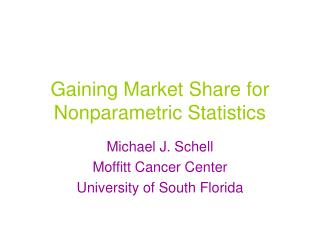 Gaining Market Share for Nonparametric Statistics