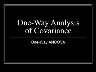 One-Way Analysis of Covariance