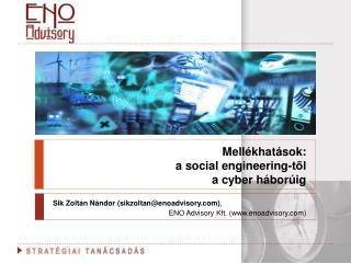 Mell khat sok: a social engineering-tol  a cyber h bor ig