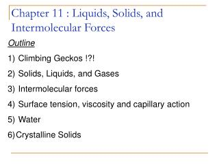 Chapter 11 : Liquids, Solids, and Intermolecular Forces