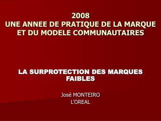 2008 UNE ANNEE DE PRATIQUE DE LA MARQUE ET DU MODELE COMMUNAUTAIRES