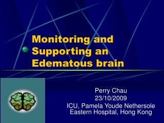 Monitoring and Supporting an Edematous brain