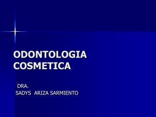 ODONTOLOGIA COSMETICA
