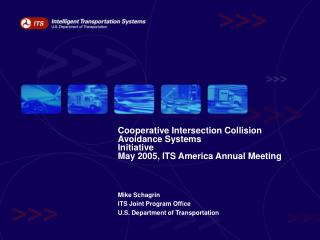 Cooperative Intersection Collision Avoidance Systems Initiative May 2005, ITS America Annual Meeting