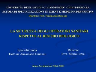 LA SICUREZZA DEGLI OPERATORI SANITARI RISPETTO AL RISCHIO BIOLOGICO