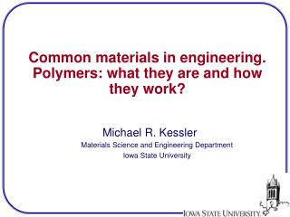 Common materials in engineering.  Polymers: what they are and how they work