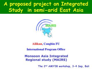 A proposed project on Integrated Study  in semi-arid East Asia