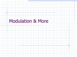 Modulation  More