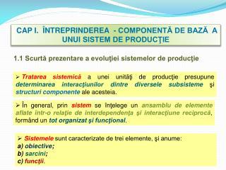 CAP I.   NTREPRINDEREA  - COMPONENTA DE BAZA  A UNUI SISTEM DE PRODUCTIE
