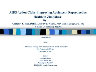 AIDS Action Clubs: Improving Adolescent Reproductive Health in Zimbabwe  By    Clarence S. Hall, DrPH, Dorothy E. Nairne