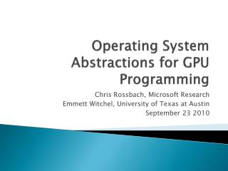Operating System Abstractions for GPU Programming