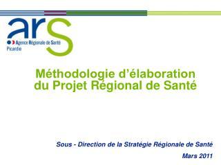M thodologie d  laboration du Projet R gional de Sant