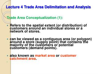 Lecture 4 Trade Area Delimitation and Analysis