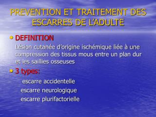 PREVENTION ET TRAITEMENT DES      ESCARRES DE L ADULTE