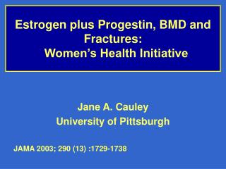 Estrogen plus Progestin, BMD and Fractures:   Women s Health Initiative